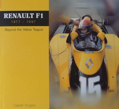 Renault F1 - 1977-1997 Beyond the Yellow Teapot