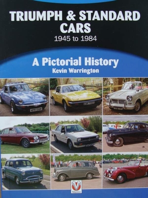 Triumph & Standard Cars 1945 to 1984 - A Pictorial History