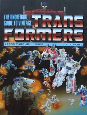 The Unofficial Guide to Vintage Transformers 1980s - 1990s