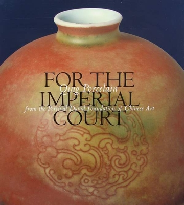 For the Imperial Court - Qing Porcelain
