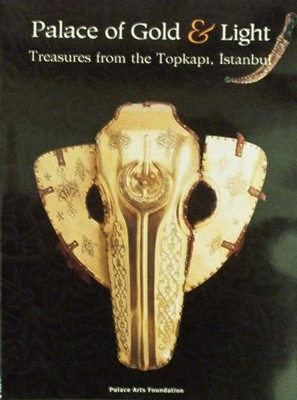 Palace of Gold & Light - Treasures from the Topkapi, Istanbu