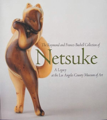 The Raymond and Frances Bushell Collection of Netsuke