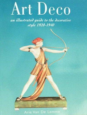 Art Deco an illstrated guide to the decorative style 1920-40