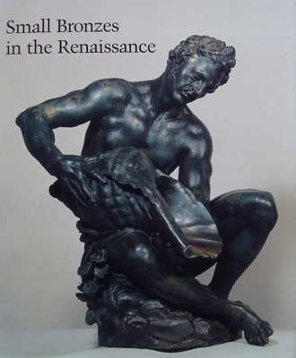 Small Bronzes in the Renaissance