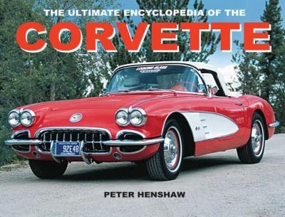 The Ultimate Encyclopedia of the Corvette
