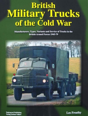 British Military Trucks of the Cold War 1945 - 1979