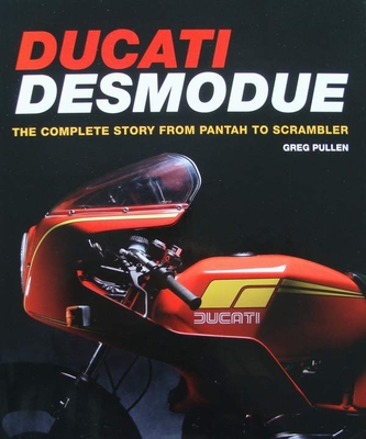 Ducati Desmodue  The Complete Story from Pantah to Scrambler