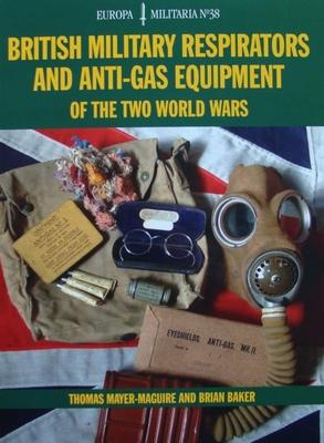 British Military Respirators and Anti-Gas Equipment