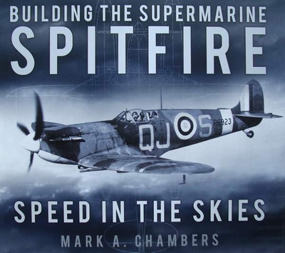 Building the Supermarine Spitfire - Speed in the Skies