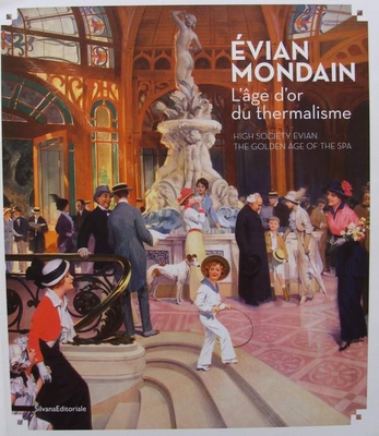 High Society Evian - The golden age of the Spa