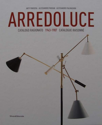 Arredoluce - Catalogue Raisonné 1943-1987