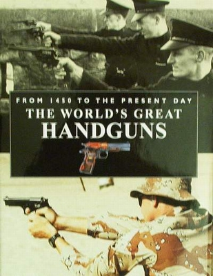 The World's Great Handguns