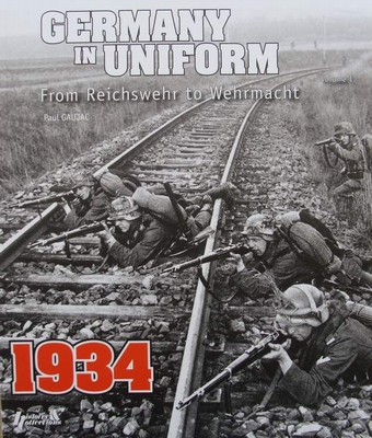 Germany in Uniform 1934 - From Reichswehr to Wehrmacht