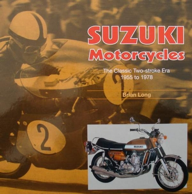 Suzuki Motorcycles - The Classic Two-stroke Era 1955 - 1978