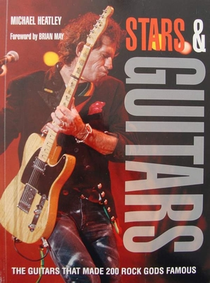 Stars & Guitars - The Guitars That Made 200 Rock Gods Famous