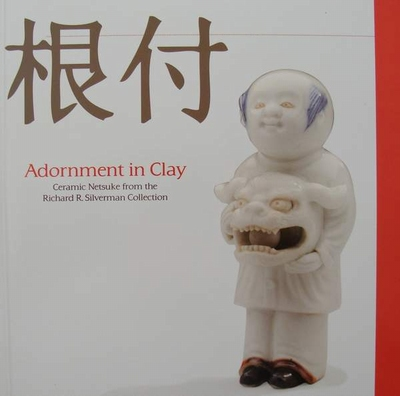 Adornment in Clay - Ceramic Netsuke