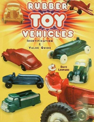 Rubber Toy Vehicles - Identification & Values