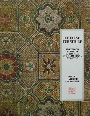 Chinese Furniture of the Ming and Early Ch'ing Dynasties