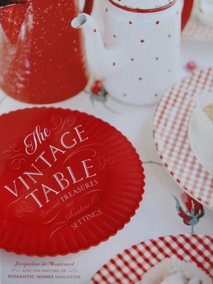 The Vintage Table - Personal Treasures and Standout Settings