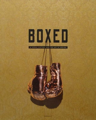 Boxed - A visual history and the art of boxing