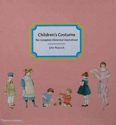 Children's Costume - The Complete Historical Sourcebook