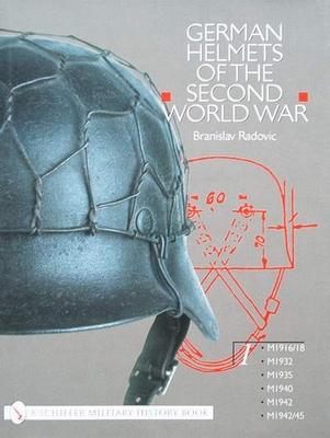 German Helmets of the Second World War - Volume 1