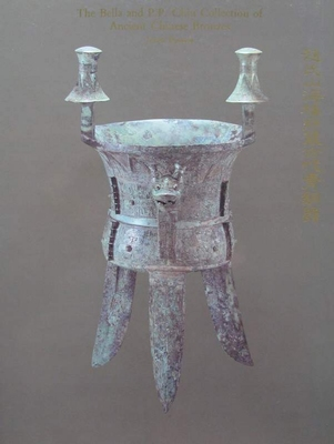 Bella & P.P. Chin Collection of Ancient Chinese Bronzes