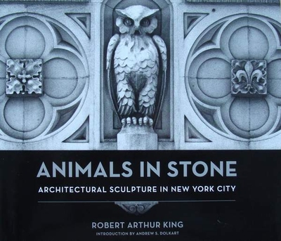 Animals in Stone - Architectural Sculpture in New York City