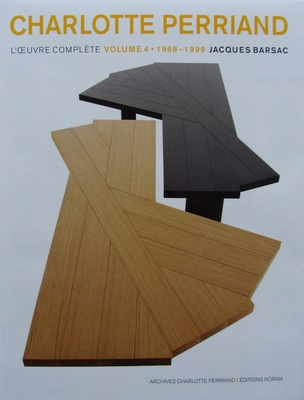 Charlotte Perriand - L'oeuvre Complète Volume 4 - 1968-1999