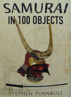 The Samurai in 100 Objects
