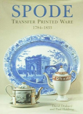 Spode Transfer Printed Ware 1784 - 1833