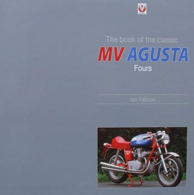The book of the classic MV Agusta Fours