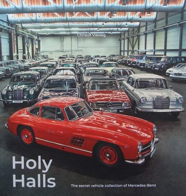 Holy Halls - The Secret Car Collection of Mercedes-Benz