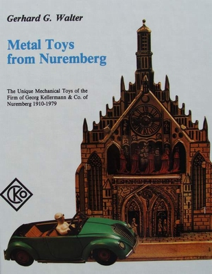 Metal Toys from Nuremberg 1910-1979