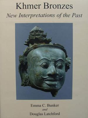 Khmer Bronzes - New Interpretations of the Past