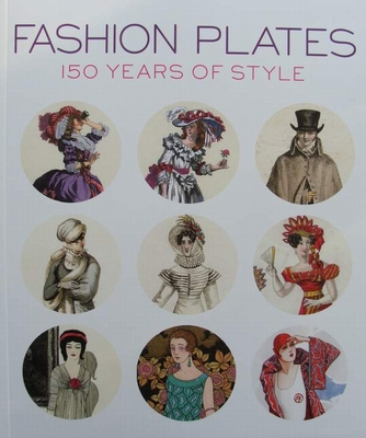 Fashion Plates - 150 Years of Style