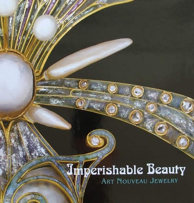 Imperishable Beauty - Art Nouveau Jewelry