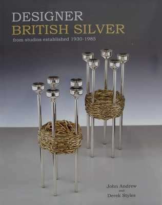 Designer British Silver from Studios Established 1930-1985