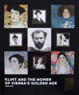 Klimt and the Women of Vienna's Golden Age 1900-1918