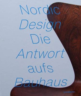 Nordic Design - The Response to the Bauhaus
