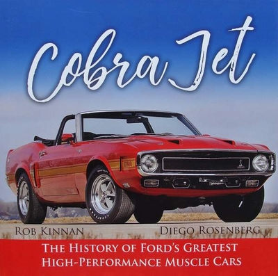Cobra Jet - Ford's Greatest High-Performance Muscle Cars