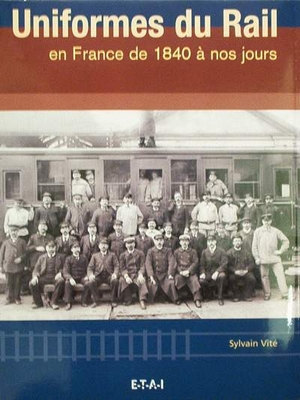 Uniformes du Rail en France de 1840 à nos jours