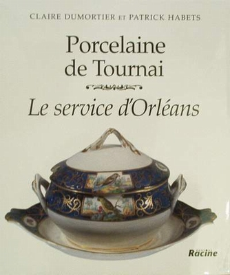 Porcelaine de Tournai - Le service d'Orléans