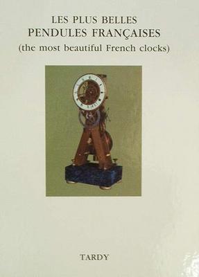 Les Plus Belles Pendules Françaises