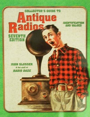 Collector Guide to Antique Radio's Identification & Values