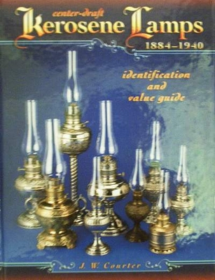 Kerosene Lamps 1884 -1940 with Price Guide