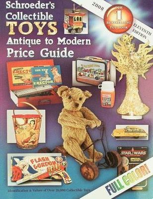 Collectible Toys Antique to Modern Price Guide 2008