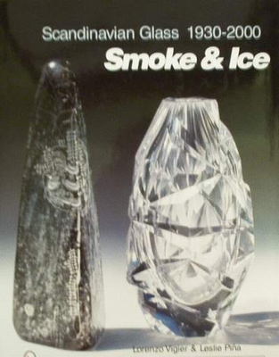 Scandinavian Glass 1930-2000 Smoke & Ice