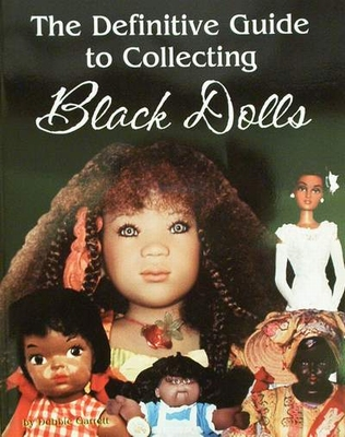 The Definitieve Guide to Collecting Black Dolls
