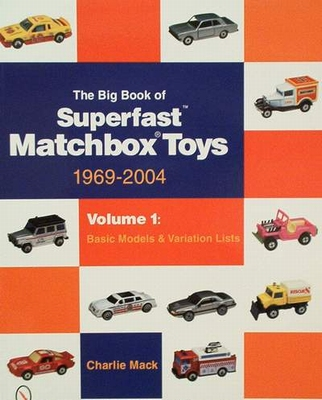 Big Book of Superfast Matchbox Toys 1969-2004 volume 1